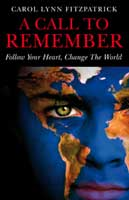 A Call to Remember: Follow Your Heart, Change the World
